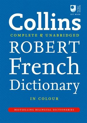 Collins Robert French Dictionary : Complete and Unabridged : 9th Edition - Collins