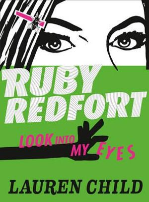 Ruby Redfort : Look Into My Eyes : Book 1 - Lauren Child