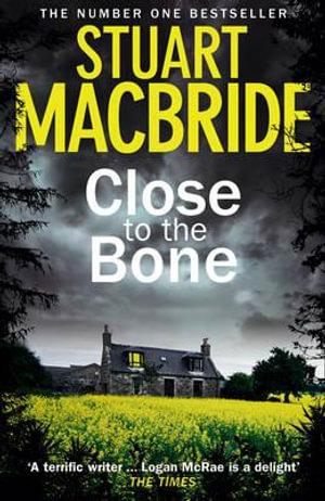 Close to the Bone - Stuart MacBride