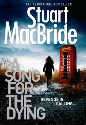 A Song for the Dying - Stuart MacBride