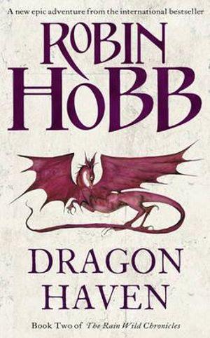 Dragon Haven : Rain Wild Chronicles Series : Book 2 - Robin Hobb