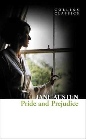 Pride and Prejudice : Collins Classics - Jane Austen