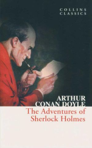 The Adventures of Sherlock Holmes : Collins Classics - Arthur Conan Doyle