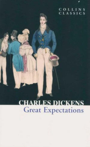 Great Expectations : Collins Classics - Charles Dickens