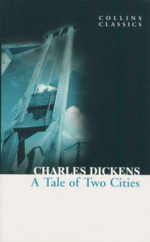 A Tale of Two Cities : Collins Classics - Charles Dickens