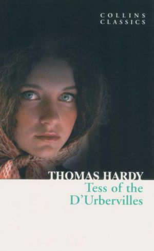 Tess of the D'urbervilles : Collins Classics - Thomas Hardy