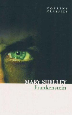 Frankenstein : Collins Classics - Mary Shelley