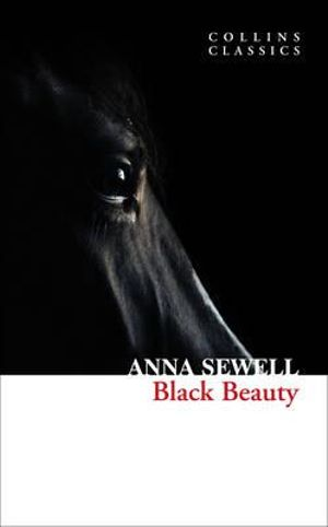 Black Beauty : Collins Classics - Anna Sewell