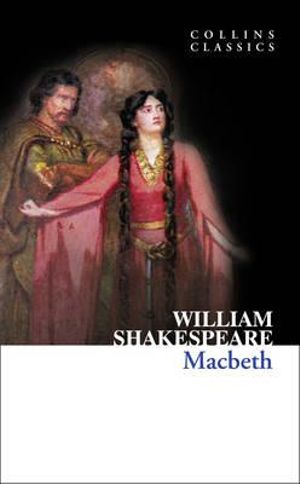 MacBeth : Collins Classics - William Shakespeare