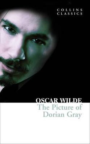 The Picture of Dorian Gray : Collins Classics - Oscar Wilde