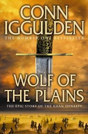 Wolf of the Plains : Conqueror - Conn Iggulden