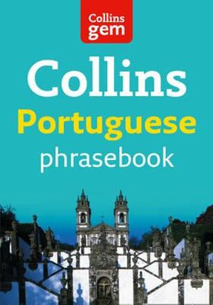 Collins Gem Easy Learning Portuguese Phrasebook : 3rd Edition - Collins