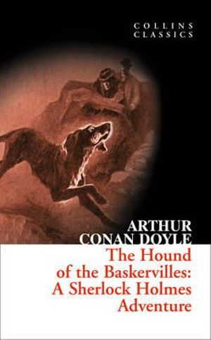 The Hound Of The Baskervilles : Collins Classics - Arthur Conan Doyle