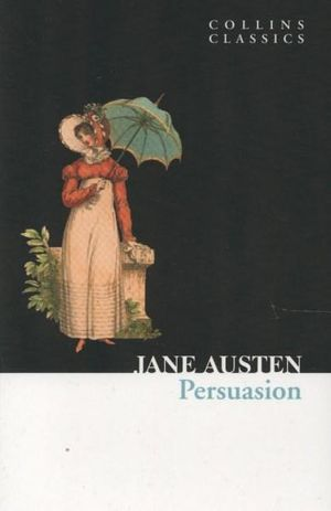 Persuasion : Collins Classics - Jane Austen