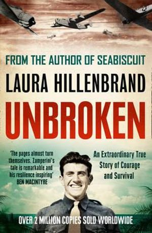 Unbroken : An Extraordinary True Story of Louis Zamperini's Courage and Survival -  - Laura Hillenbrand
