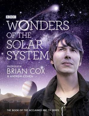 BBC Wonders of the Solar System - Brian Cox