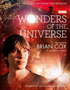 Wonders of the Universe - Brian Cox
