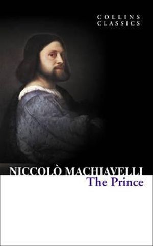 The Prince : Collins Classics - Niccolo Machiavelli