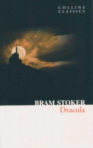 Dracula : Collins Classics - Bram Stoker