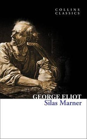 Silas Marner : Collins Classics - George Eliot