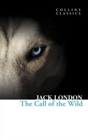 The Call of the Wild : Collins Classics - Jack London
