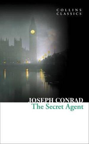 The Secret Agent : Collins Classics - Joseph Conrad