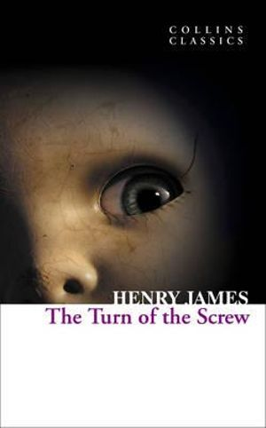 The Turn of the Screw : Collins Classics - Henry James