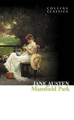 Mansfield Park : Collins Classics - Jane Austen