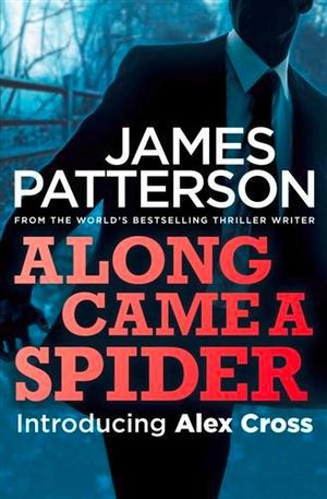 Along Came a Spider : Alex Cross : Book 1 - James Patterson