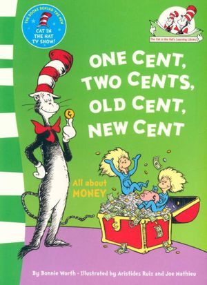 One Cent, Two Cents, Old Cent, New Cent : All about Money - Dr. Seuss