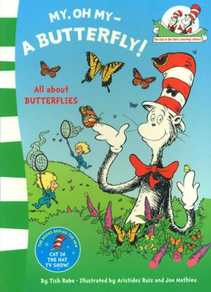 My, Oh My - A Butterfly! : The Cat in the Hat's Learning Library - Dr. Seuss