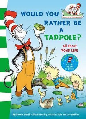 Would You Rather Be a Tadpole? - Dr. Seuss