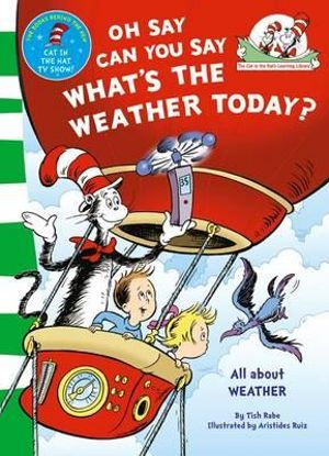 Oh Say Can You Say What's the Weather Today? - Dr. Seuss