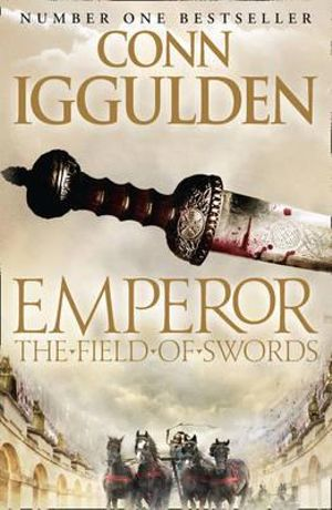 The Field of Swords : Emperor Ser. - Conn Iggulden