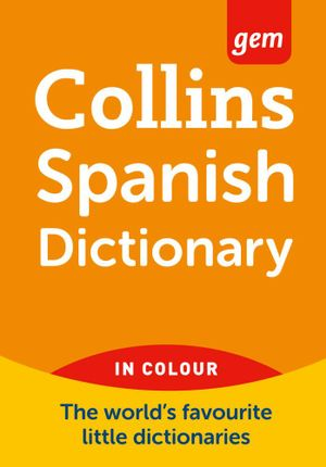 Collins GEM Spanish Dictionary - Collins Dictionaries