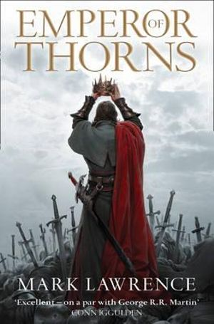 Emperor of Thorns : Broken Empire: Book 3 - Mark Lawrence