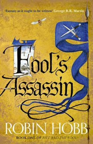 Fool's Assassin - Signed Copies Available!* : Fitz and the Fool : Book 1 - Robin Hobb