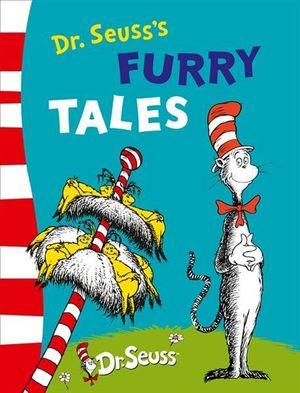 Dr. Seuss's Furry Tales : Dr Seuss - Dr. Seuss