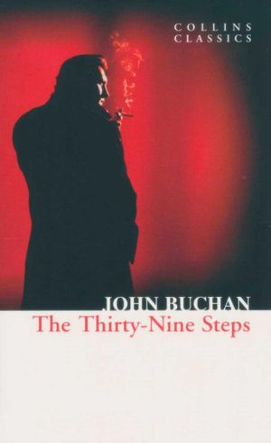 The Thirty-Nine Steps : Collins Classics - John Buchan