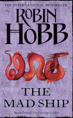 The Mad Ship : The Liveship Traders Series : Book 2 - Robin Hobb