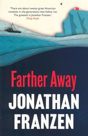 Farther Away : A Collection - Jonathan Franzen
