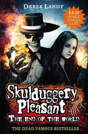 The End of the World (Novelette) : Skulduggery Pleasant Series : Book 6.5 - Derek Landy