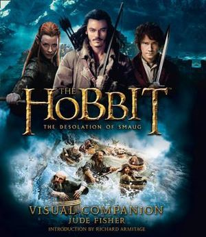 The Hobbit : The Desolation of Smaug Visual Companion - Jude Fisher