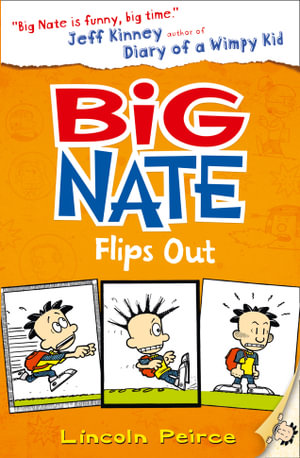 Big Nate Flips Out : The Big Nate Series : Book 5 - Lincoln Peirce