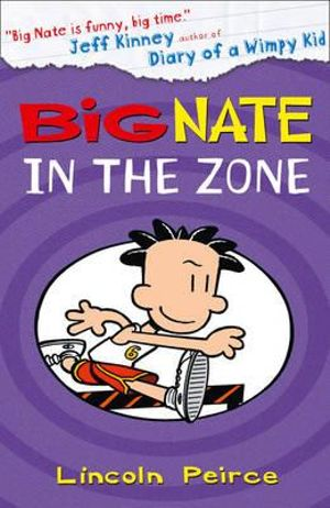 Big Nate in the Zone : The Big Nate Series : Book 6 - Lincoln Peirce