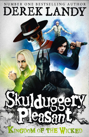 Kingdom of the Wicked - Order Now For Your Chance to Win!* : The Skulduggery Pleasant Series : Book 7 - Derek Landy