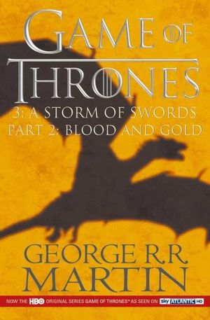 Game of Thrones : A Storm of Swords Part 2 : A Song of Ice and Fire Series - George R. R. Martin