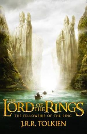 The Fellowship of the Ring : The Lord of the Rings : Book 1 - J. R. R. Tolkien