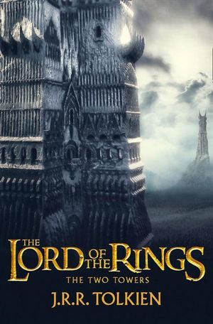 The Two Towers : The Lord of the Rings : Book 2 - J. R. R. Tolkien