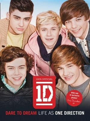 Dare to Dream : Life as One Direction (100% Official) - One Direction